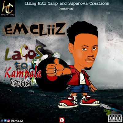 Music: Emcliiz - Lagos To Kampala Refix | @wizkidayo ,@iruntown @Emcliiz @MaleekBerry