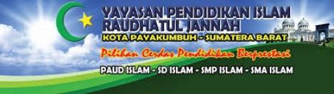 LOKER 9 Posisi YAYASAN PENDIDIKAN ISLAM RAUDHATUL JANNAH PAYAKUMBUH DESEMBER 2018