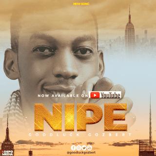 Goodluck Gozbert - Nipe