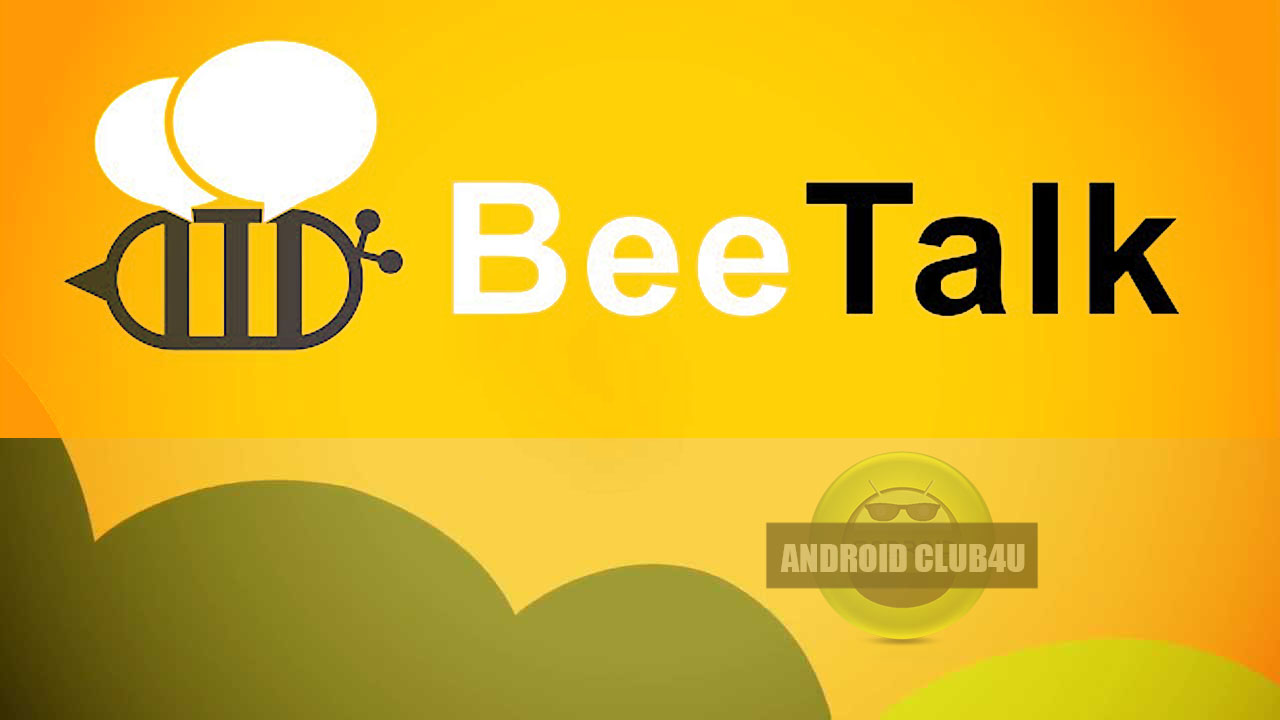 BeeTalk Android App Apk Download   Android Club4U - Latest Android