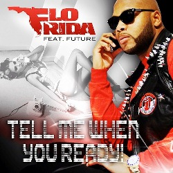 Flo Rida - Tell Me When You Ready