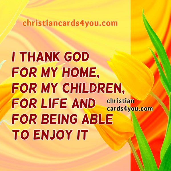Happy Thanksgiving, free christian images cards,  Mery Bracho Thanksgiving quotes,  thank you God