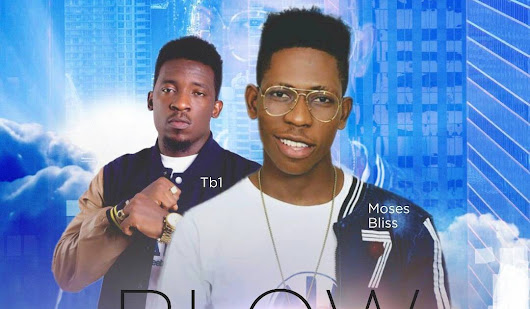 DOWNLOAD Music:: Moses Bliss Ft TB1 - Blow My Mind