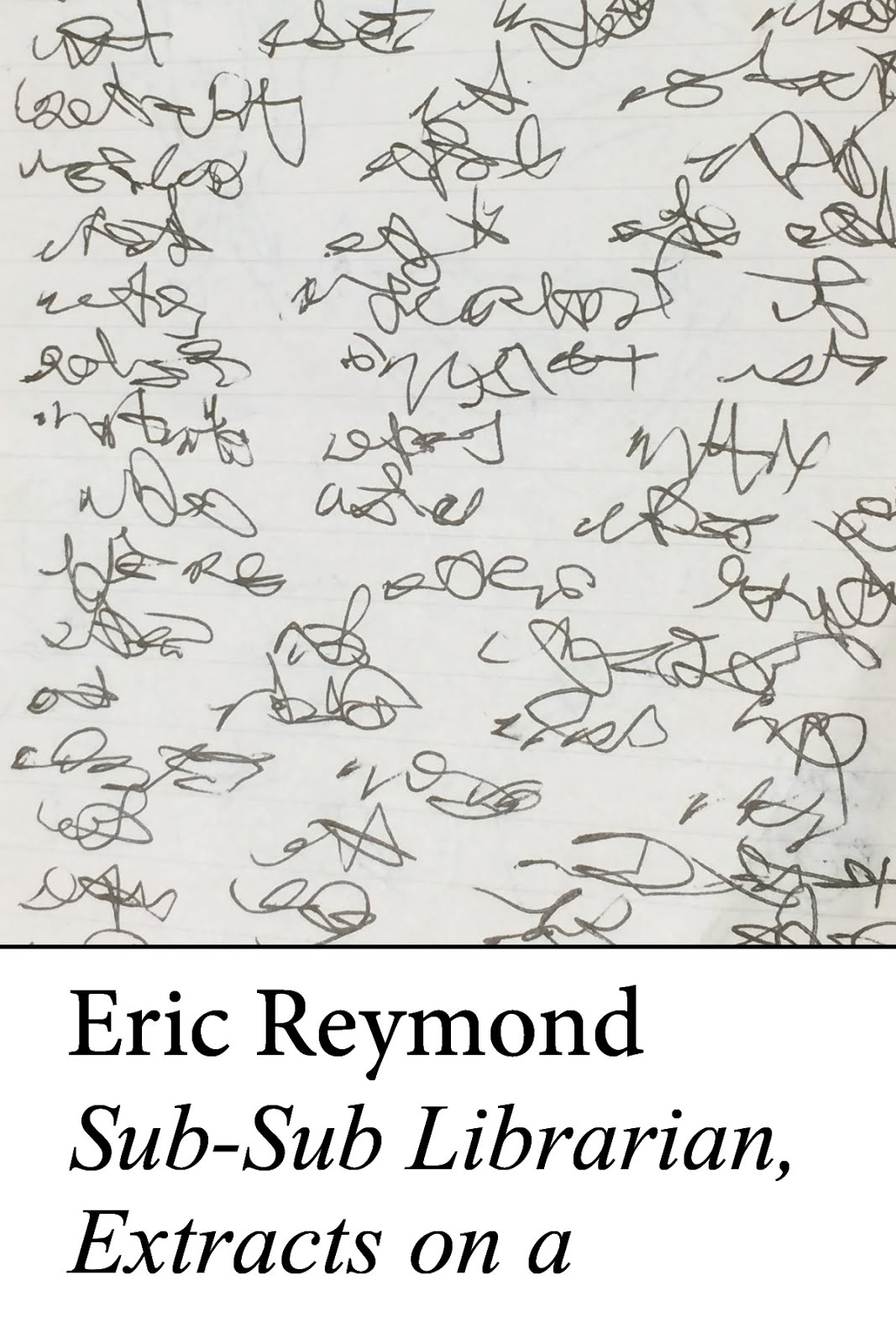 SUB-SUB LIBRARIAN, EXTRACTS ON A / Eric Reymond