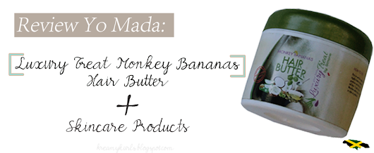 Review Yo Mada: Luxury Treat Monkey Bananas Hair Butter + Skincare Products
