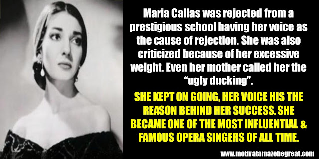 63 Successful People Who Failed: Maria Callas, Success Story, voice rejected, excessive weight, famous opera singer