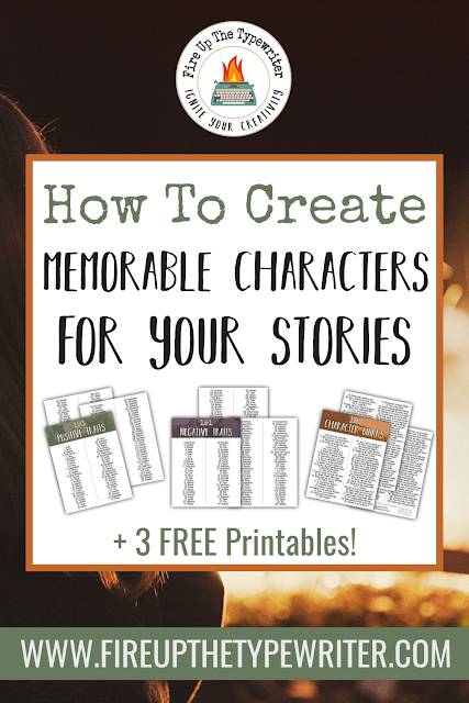 How to Create Memorable Characters | www.fireupthetypewriter.com #Writing #NaNoWriMo #AmWriting #Characters