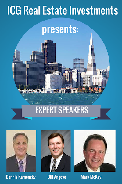 ICG Real Estate Investments Presents Expert Speakers Dennis Kamensky, Bill Angove, Mark McKay