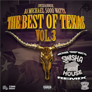 (V.A.) The Best of Texas Vol. 3 (DJ Michael 5000 Watts Swishahouse Remix) (2017)
