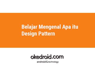 belajar apa yang dimaksud dan contoh penggunaan manfaat jenis-jenis macam-macam  pengertian design pattern java adalah