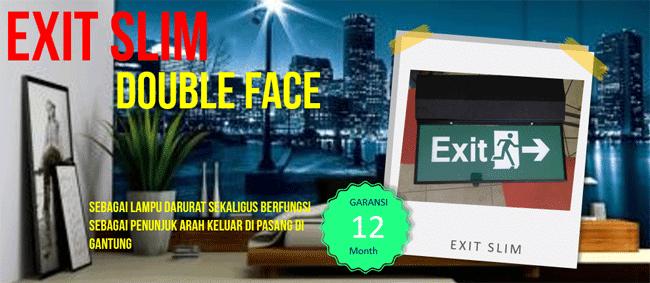 Sebagai Lampu Darurat sekaligus berfungsi sebagai petunjuk Arah Keluar di pasang di gantung | Exit Slim Double Face