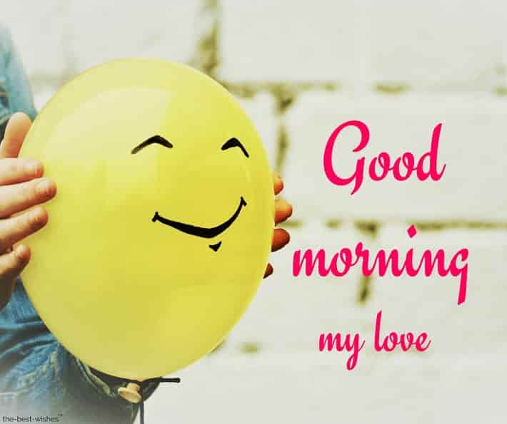 good morning my love smile please