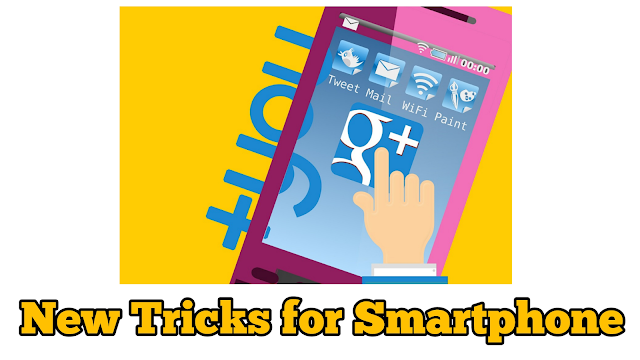 Android tricks, android mobile tricks, smartphone tricks.