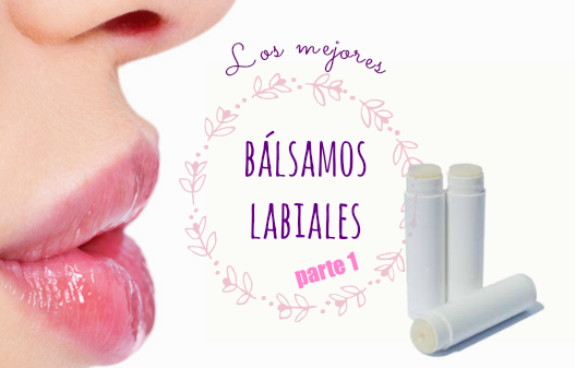 Mejores bálsamos labiales naturales