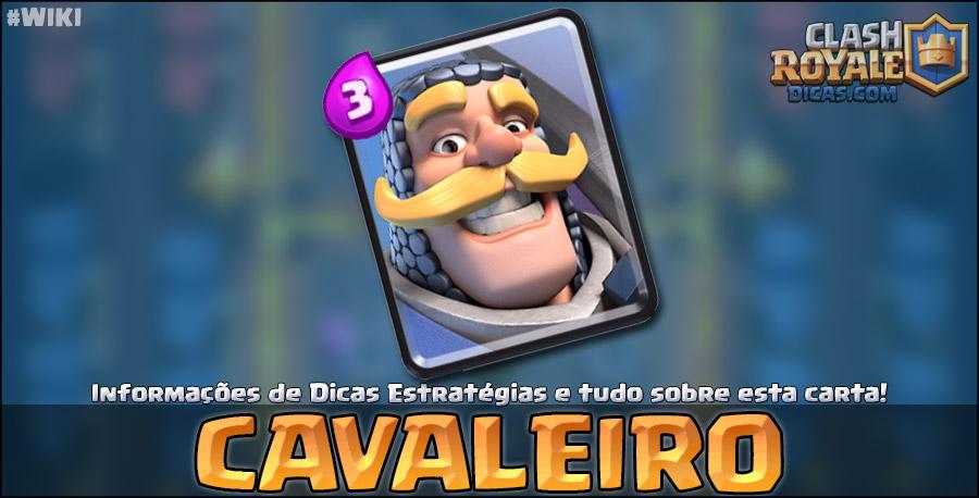 Tudo sobre o Cavaleiro de Clash Royale