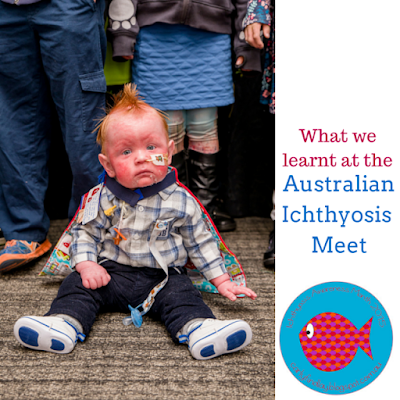 Baby chaz who has ichthyosis - what we learnt at the Australian Ichthyosis meet