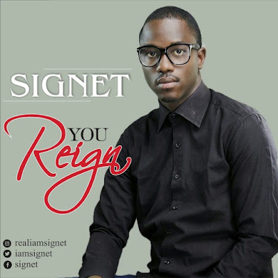 Music: You Reign – Signet