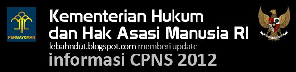 KEMENKUMHAM Pendaftaran CPNS Online 23 - 27 Juli 2012