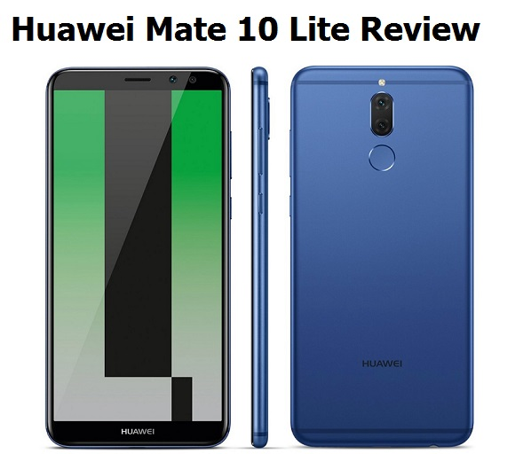Huawei Mate 10 Lite Price and Specification in Pakistan | Huawei Mate 10 Lite Review