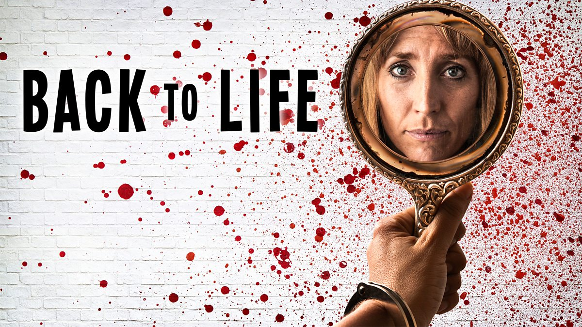 Back to Life BBC Three