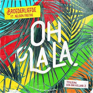 Broederliefde & Nelson Freitas - Oh La La (Prod. Soundflow)