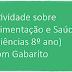 Atividade sobre Alimentação e Saúde (Ciências 8º ano) com Gabarito