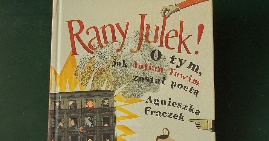 Rany Julek O Tym Jak Julian Tuwim Został Poetą życiorys