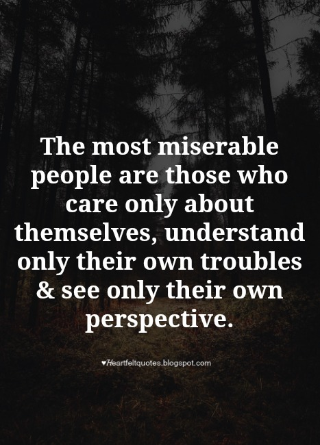 The Most Miserable People Heartfelt Love And Life Quotes