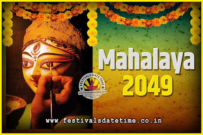 2049 Mahalaya Puja Date and Time Kolkata, 2049 Mahalaya Calendar