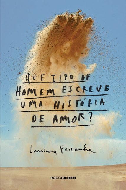 Que tipo de homem escreve uma história de amor - Luciana Pessanha