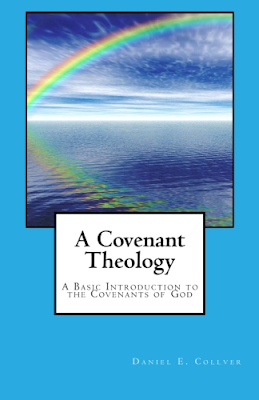 A Covenant Theology: A Basic Introduction to the Covenants of God
