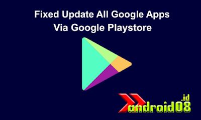 Cara Memperbaiki Tidak Bisa Update Aplikasi Google via Playstore