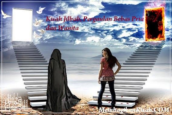 Kisah Jilbab, Pergaulan Bebas Pria dan Wanita