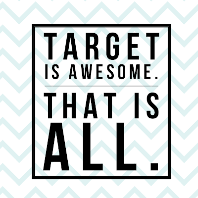 Target Is Awesome. That is all.