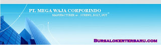 Lowongan Kerja Terbaru di PT. Mega Waja Corporindo - Helper Produksi