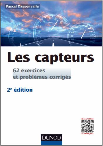 Livre : Les capteurs, 62 exercices et problèmes corrigés - Pascal Dassonvalle PDF