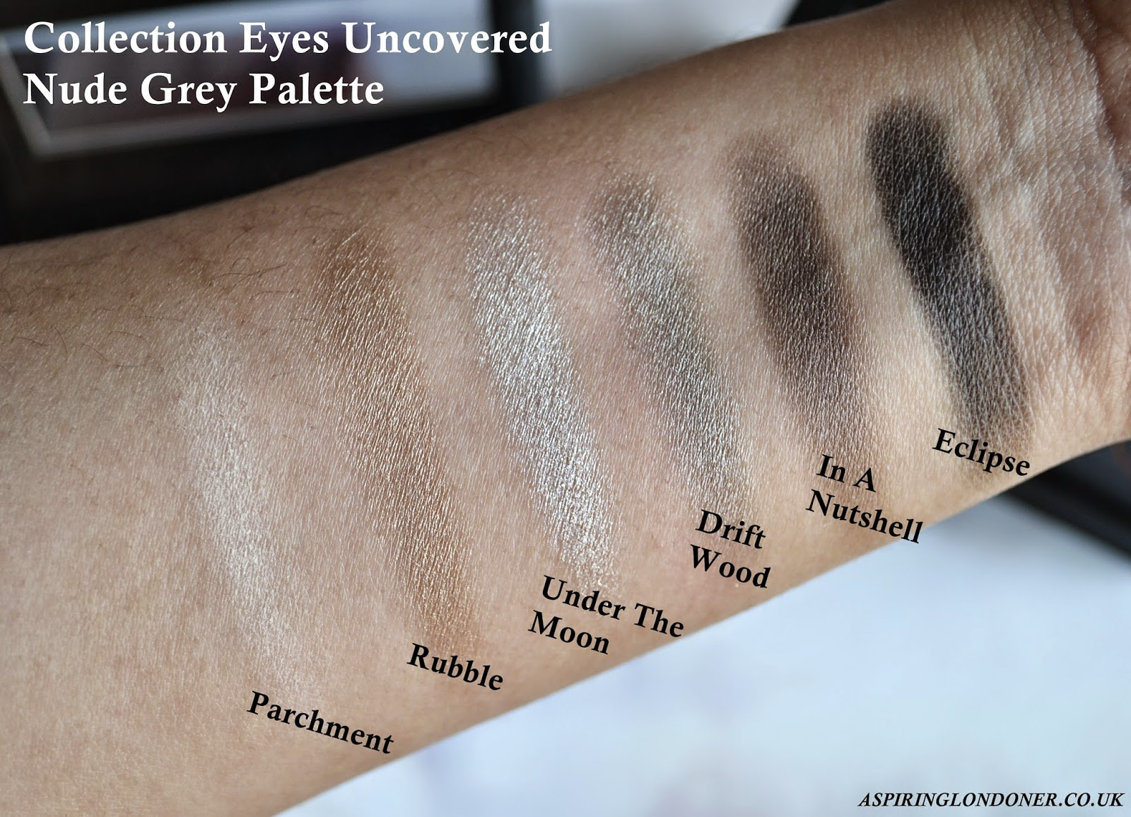Collection Eyes Uncovered Nude Grey Palette Swatches - Aspiring Londoner