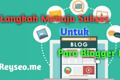 Langkah Menuju Sukses Untuk Para Blogger Pemula
