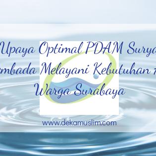 Upaya Optimal PDAM Surya Sembada Melayani Kebutuhan Air Warga Surabaya