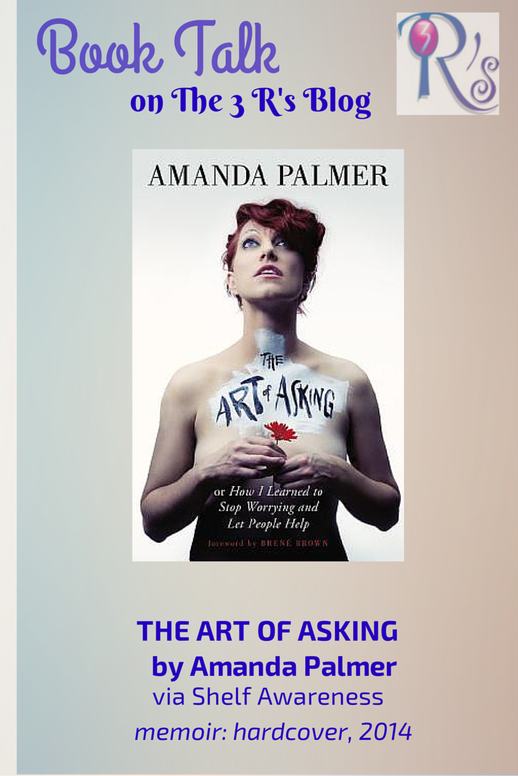 Book discussion on The 3 R's Blog: THE ART OF ASKING by Amanda Palmer