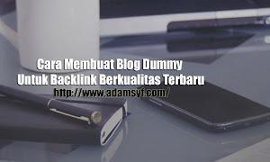 Cara Membuat Blog Dummy Untuk Backlink Berkualitas Terbaru