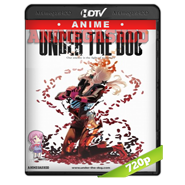 Under The Dog OVA 2016 720p Japones Subt.