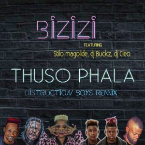 Bizizi Feat. Distruction Boyz, DJ Cleo, Stilo Magolide & DJ Buckz – Thuso Phala (Remix)