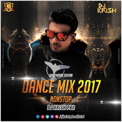 DANCE MIX 2017 (NONSTOP) – DJ KRISH PBR