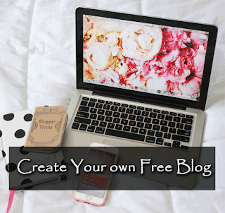 Create Your Own Free Blog And Make It Attractive With Our Blogger Tricks