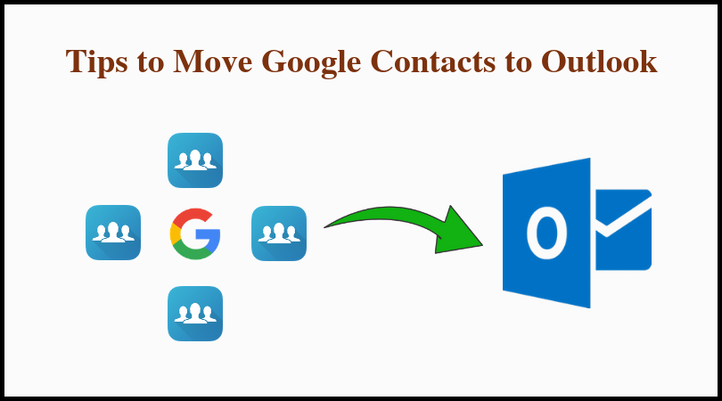 Move Google Contacts to Outlook Quickly | Best Export Import Solution