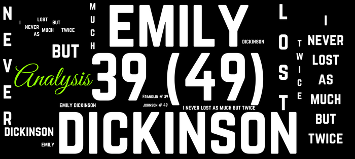 Analysis of Emily Dickinson's 39 (49) i never lost as much but twice