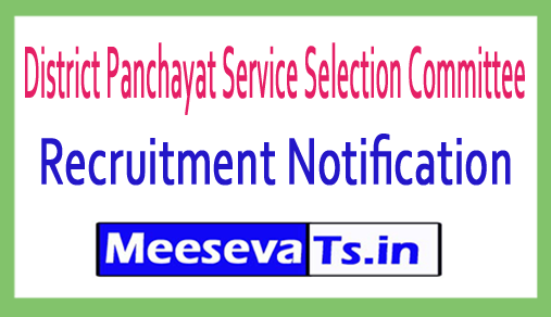 District Panchayat Service Selection Committee DPSSC Recruitment