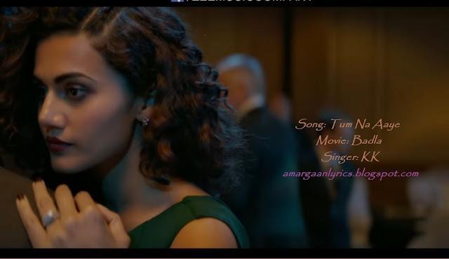 tum na aaye lyrics| movie: badla -kk