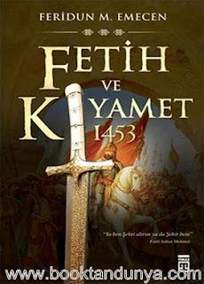 Feridun M. Emecan - Fetih ve Kıyamet 1453